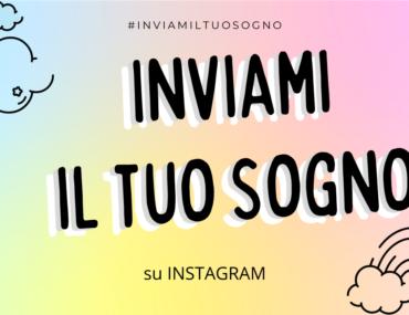 Inviami il tuo sogno – diventerà un Instagram post